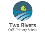 Two Rivers CofE Primary School
